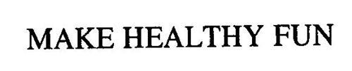 MAKE HEALTHY FUN