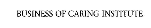 BUSINESS OF CARING INSTITUTE