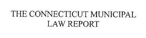 THE CONNECTICUT MUNICIPAL LAW REPORT