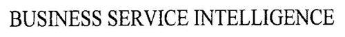 BUSINESS SERVICE INTELLIGENCE