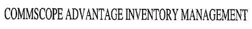 COMMSCOPE ADVANTAGE INVENTORY MANAGEMENT
