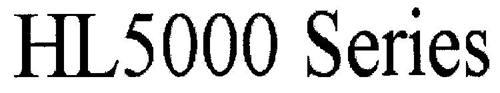 HL5000 SERIES