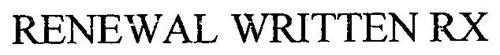 RENEWAL WRITTEN RX