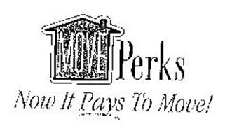 MOVE PERKS NOW IT PAYS TO MOVE!