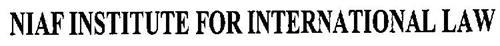 NIAF INSTITUTE FOR INTERNATIONAL LAW