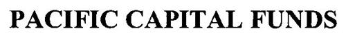 PACIFIC CAPITAL FUNDS