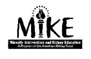MIKE MINORITY INTERVENTION AND KIDNEY EDUCATION A PROGRAM OF THE AMERICAN KIDNEY FUND