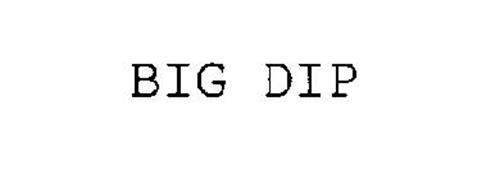 BIG DIP