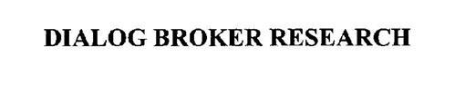 DIALOG BROKER RESEARCH