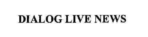 DIALOG LIVE NEWS