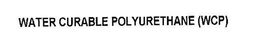 WATER CURABLE POLYURETHANE (WCP)