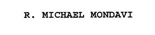 R.  MICHAEL MONDAVI