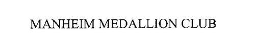 MANHEIM MEDALLION CLUB