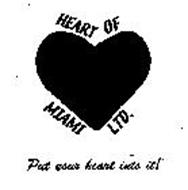 HEART OF MIAMI LTD. PUT YOUR HEART INTO IT!