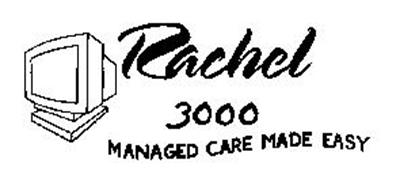 RACHEL 3000 MANAGED CARE MADE EASY
