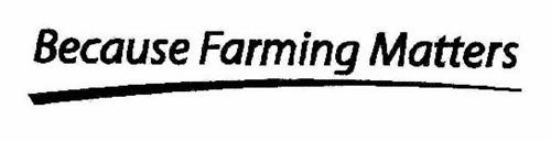 BECAUSE FARMING MATTERS