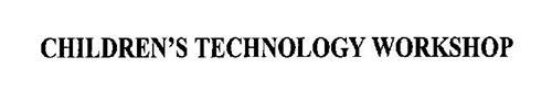 CHILDREN'S TECHNOLOGY WORKSHOP