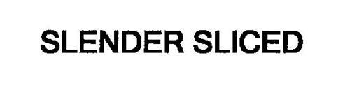 SLENDER SLICED
