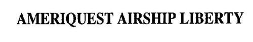 AMERIQUEST AIRSHIP LIBERTY