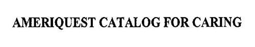 AMERIQUEST CATALOG FOR CARING