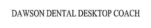 DAWSON DENTAL DESKTOP COACH