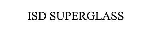 ISD SUPERGLASS
