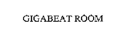 GIGABEAT ROOM