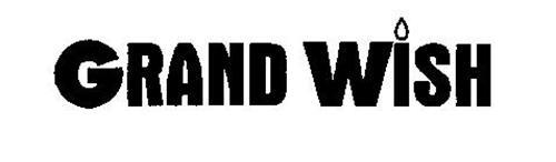 GRAND WISH