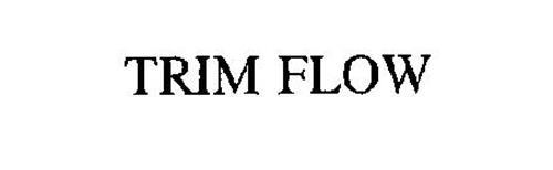 TRIM FLOW