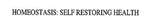 HOMEOSTASIS: SELF RESTORING HEALTH