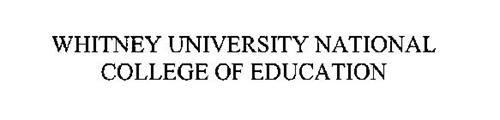 WHITNEY UNIVERSITY NATIONAL COLLEGE OF EDUCATION
