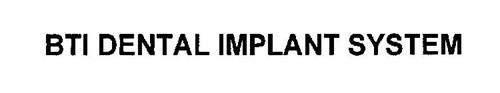 BTI DENTAL IMPLANT SYSTEM