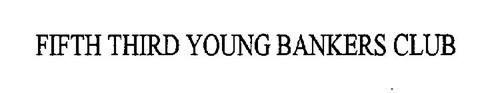 FIFTH THIRD YOUNG BANKERS CLUB