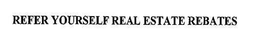 REFER YOURSELF REAL ESTATE REBATES