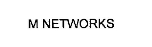 M NETWORKS