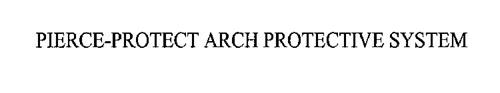 PIERCE-PROTECT ARCH PROTECTIVE SYSTEM