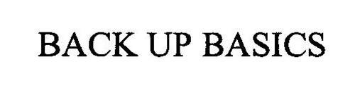 BACK UP BASICS