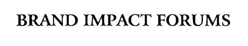 BRAND IMPACT FORUMS