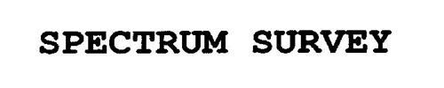 SPECTRUM SURVEY