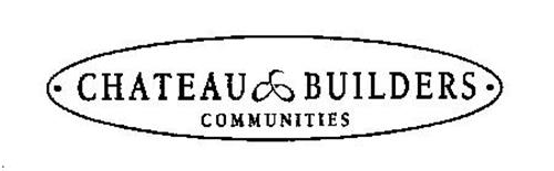 CHATEAU BUILDERS COMMUNITIES