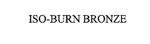ISO-BURN BRONZE