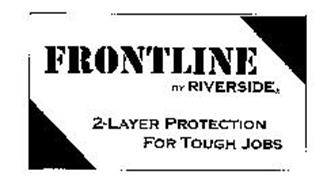 FRONTLINE BY RIVERSIDE 2-LAYER PROTECTION FOR TOUGH JOBS