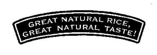 GREAT NATURAL RICE, GREAT NATURAL TASTE!