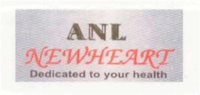 ANL NEWHEART DEDICATED TO YOUR HEALTH