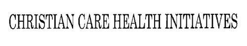 CHRISTIAN CARE HEALTH INITIATIVES