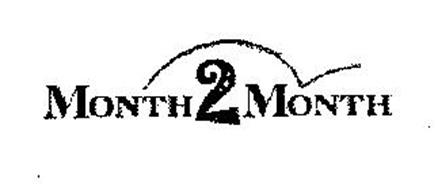 MONTH 2 MONTH