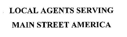 LOCAL AGENTS SERVING MAIN STREET AMERICA