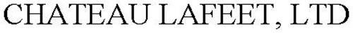 CHATEAU LAFEET, LTD.