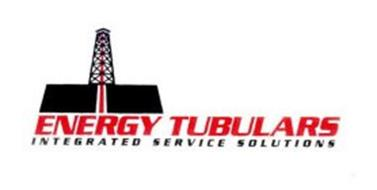 ENERGY TUBULARS INTEGRATED SERVICE SOLUTIONS