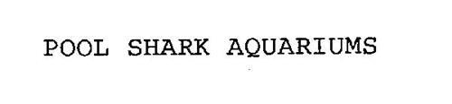 POOL SHARK AQUARIUMS